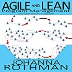 Agile and Lean Program Management: Scaling Collaboration Across the Organization | Johanna Rothman