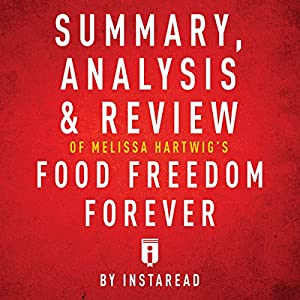 Summary, Analysis & Review of Melissa Hartwig's Food Freedom Forever by Instaread Audiobook
