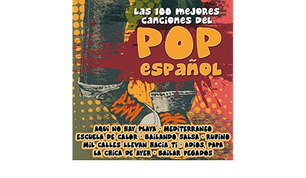 Las 100 Mejores Canciones del Pop Español by Various artists on Amazon Music - Amazon.com