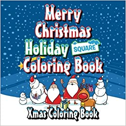 merry christmas holiday square coloring book xmas coloring book fun kids coloring books volume 2 lilt kids coloring books 9781541215641 amazoncom