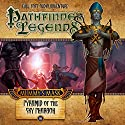 Mummy's Mask: Pyramid of the Sky Pharaoh: Pathfinder Legends, Season 2, Episode 6 Performance by Mark Wright, Mike Shel Narrated by Stewart Alexander, Trevor Littledale, Ian Brooker, Kerry Skinner
