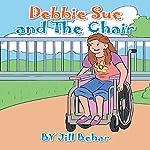 Debbie Sue and the Chair | Jill Behar