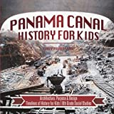 Panama Canal History for Kids - Architecture, Purpose & Design | Timelines of History for Kids | 6th Grade Social Studies
