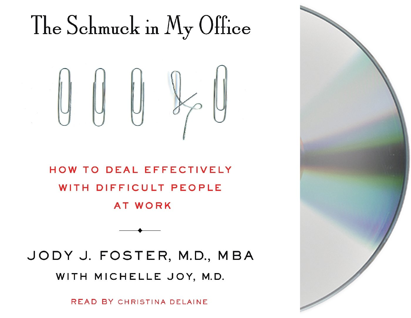 The Schmuck In My Office How To Deal Effectively With Difficult People At Work Jody Foster Michelle Joy Christina Delaine 9781427283030 Amazon Com