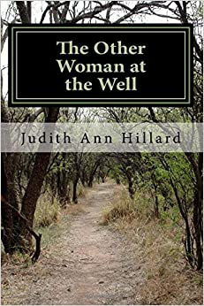 The Other Woman at the Well: a truthful accounting of addiction overcome
