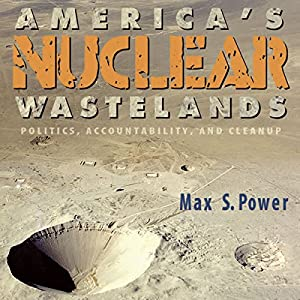 America's Nuclear Wastelands Audiobook