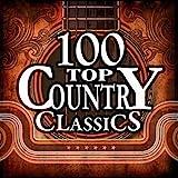 100 Top Country Classics [Explicit]