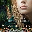 The Huntress of Thornbeck Forest Hörbuch von Melanie Dickerson Gesprochen von: Jay O'Shea