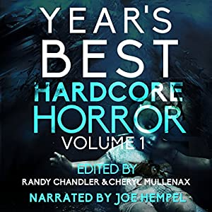 Year's Best Hardcore Horror, Volume 1 Audiobook
