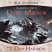 Dark Mirror: A Tale from The Legend of Drizzt Audiobook by R. A. Salvatore Narrated by Dan Harmon