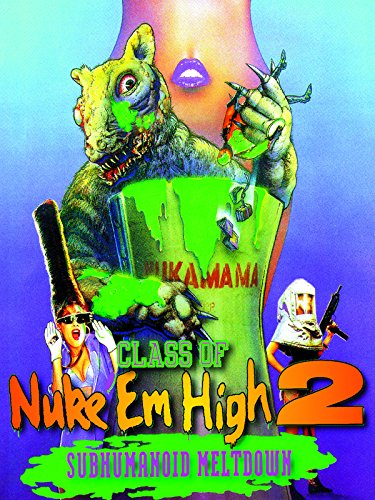 Class of Nuke 'Em High: Part II - Subhumanoid Meltdown