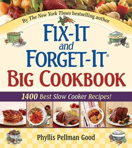 Fix It And Forget It Big Cookbook  1400 Best Slow Cooker Recipes