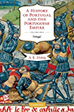 A History of Portugal and the Portuguese Empire: Volume 1, Portugal: From Beginnings to 1807