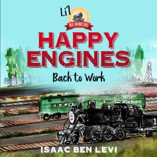 - Happy Engines Back to Work (Li'l Great Railroad Series) (Volume 1)