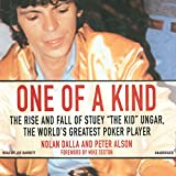 One of a Kind: The Story of Stuey 'The Kid Ungar', the World's Greatest Poker Player
