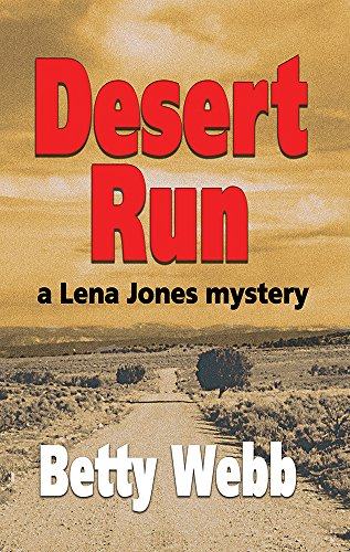 Desert Run (A Lena Jones Mystery Book - Refuge Desert