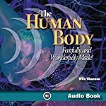 The Human Body: Fearfully and Wonderfully Made! | Jay L. Wile,Marilyn M. Shannon