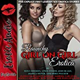 img - for Raunchy Girl on Girl Erotica: Five Explicit First Lesbian Sex Erotica Stories book / textbook / text book