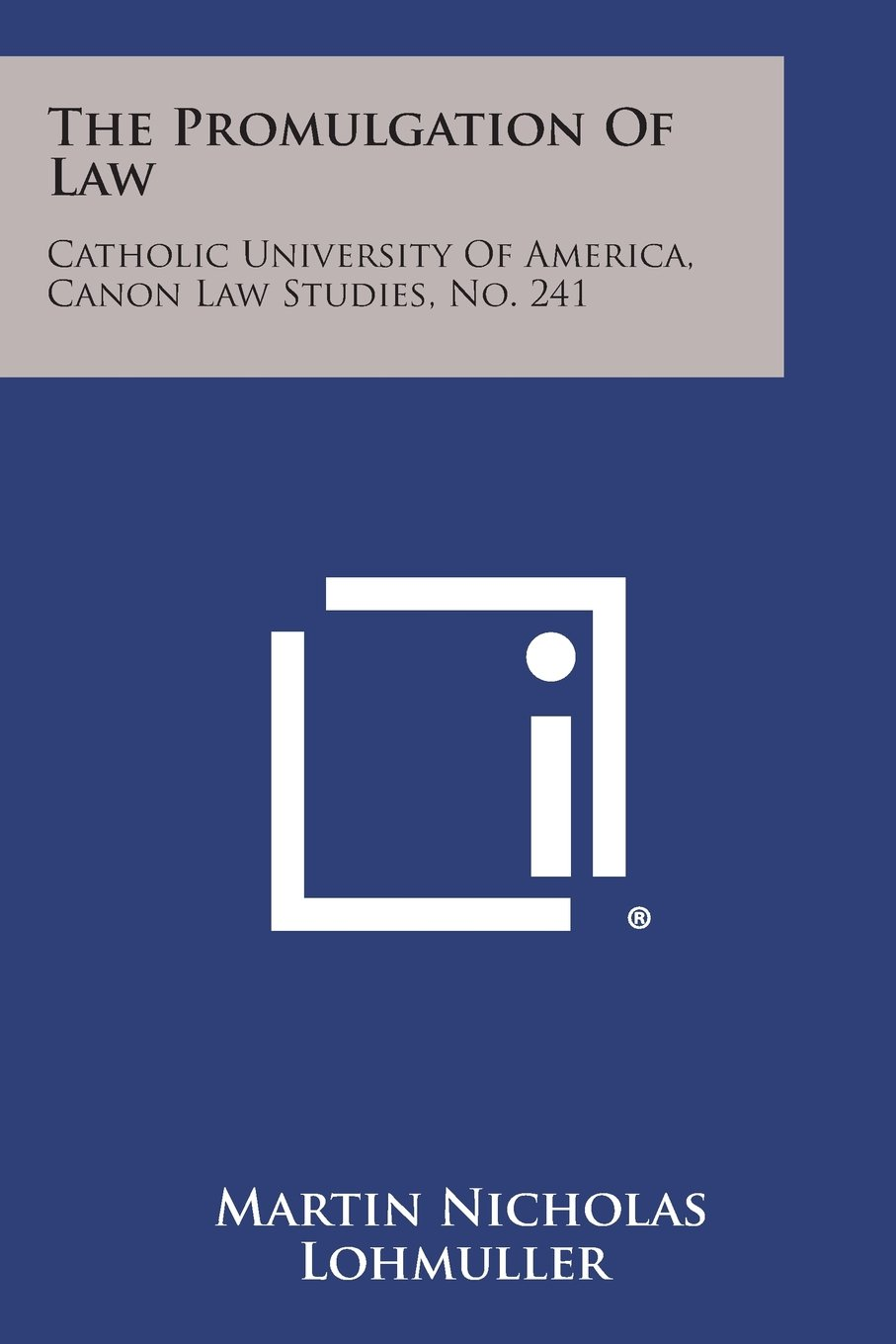 Download The Promulgation Of Law: Catholic University Of America, Canon Law Studies, No. 241 pdf
