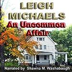 An Uncommon Affair | Leigh Michaels