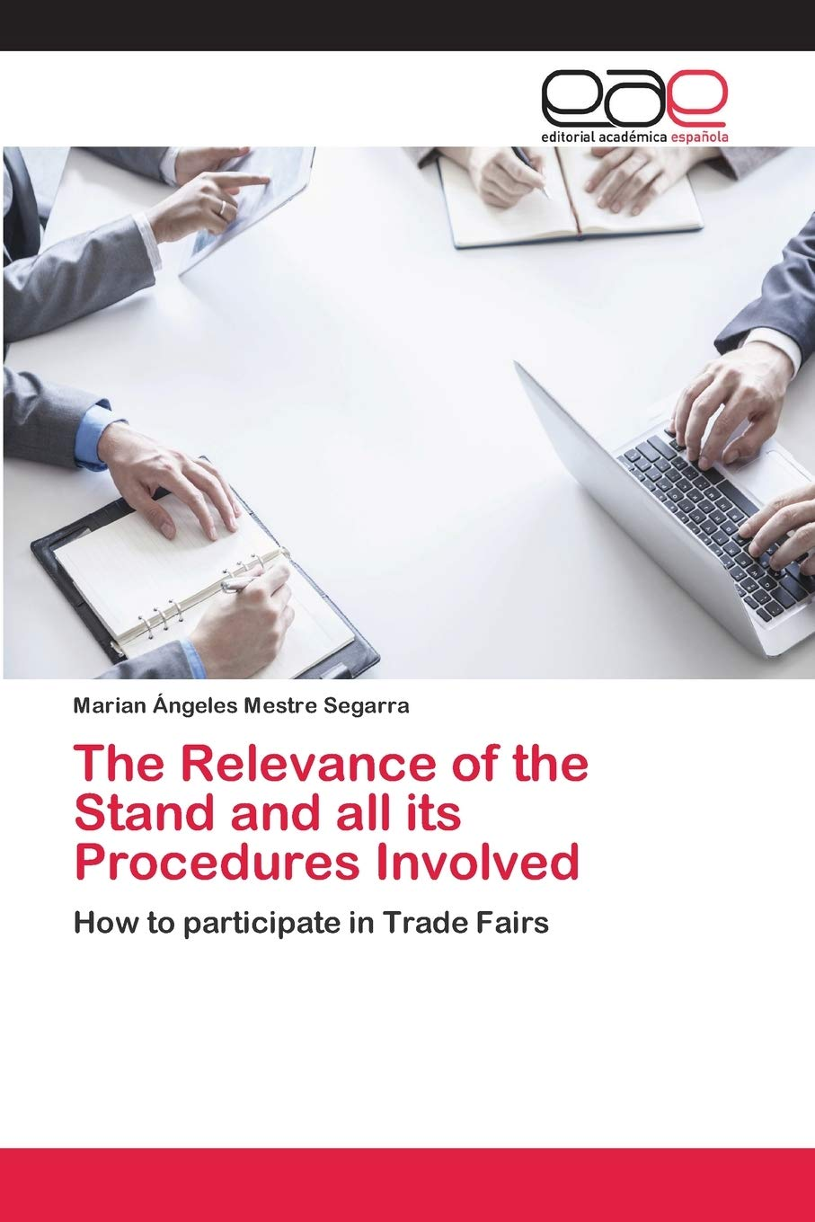 The Relevance of the Stand and all its Procedures Involved: How to participate in Trade Fairs
