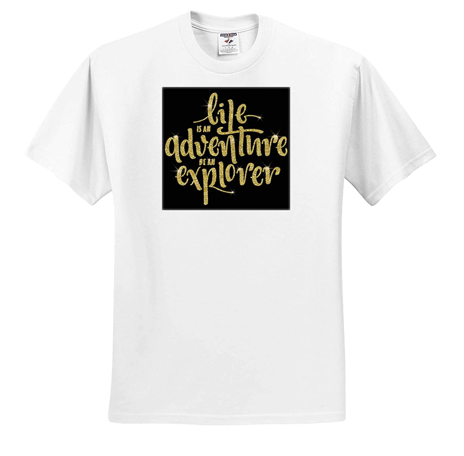 Quotes Life is an Adventure Be an Explorer in an Image of Gold Glitter 3dRose Anne Marie Baugh T-Shirts