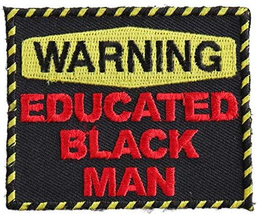 Warning Educated Black Man Fun Patch - 3x2.5 inch