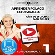 Aprender Polaco - Texto Paralelo - Fácil de Leer - Fácil de Escuchar: Curso en Audio No. 1 [Learn Polish - Parallel Text - Easy Reader - Easy Audio: Audio Course No. 1]: Lectura Fácil en Polaco |  Polyglot Planet