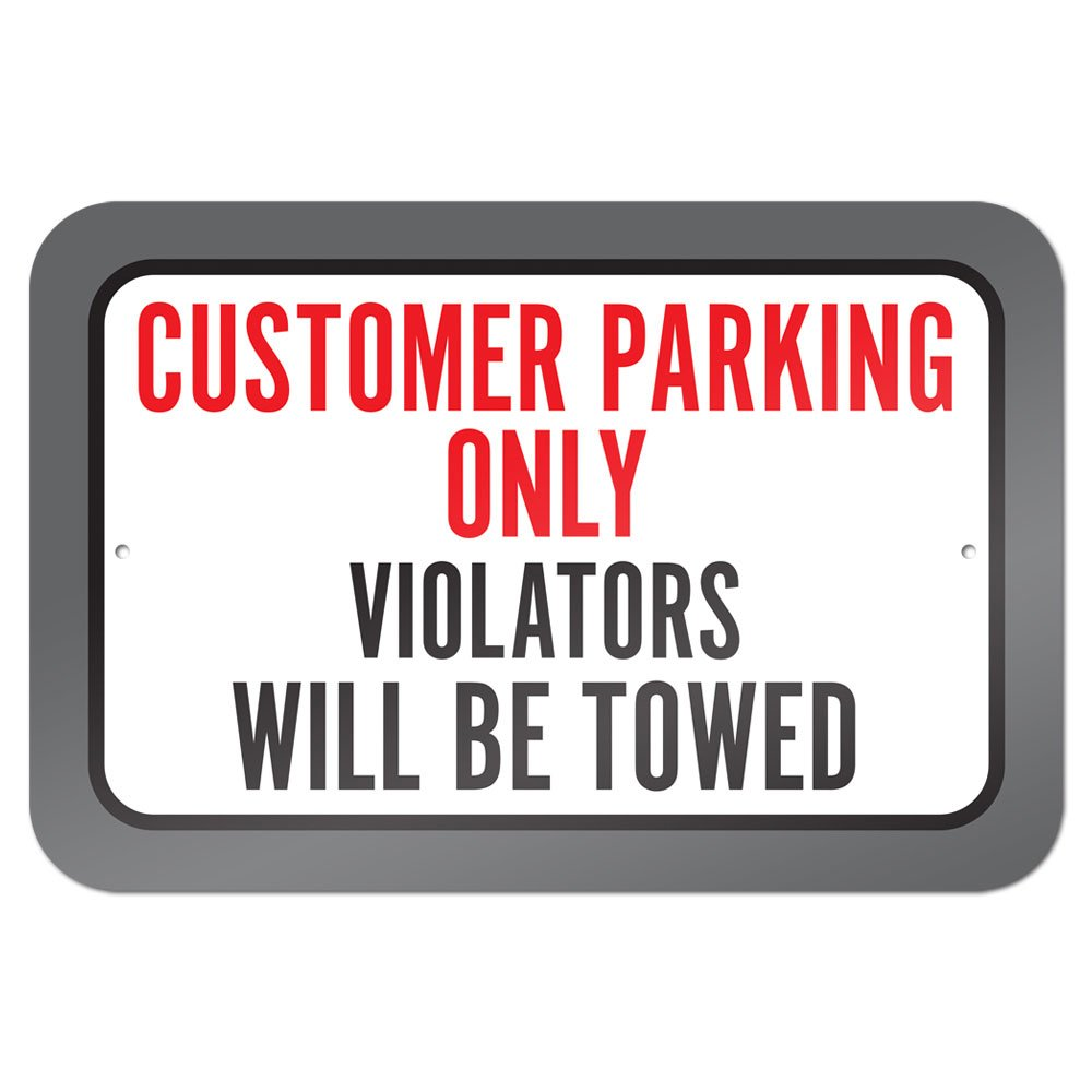 Customer Parking Only Violators Will Be Towed 9'' x 6'' Metal Sign