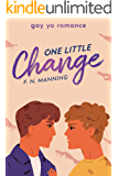 One Little Change: Gay YA Romance (One More Thing Book 5)