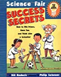 img - for Science Fair Success Secrets: How to Win Prizes, Have Fun, and Think Like a Scientist by Bill Haduch (2002-11-11) book / textbook / text book