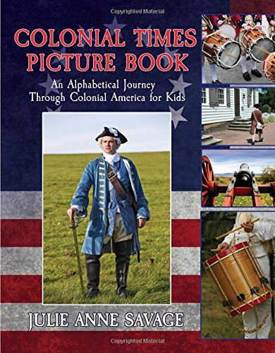 Colonial Times Picture Book: An Alphabetical Journey Through Colonial America for Kids