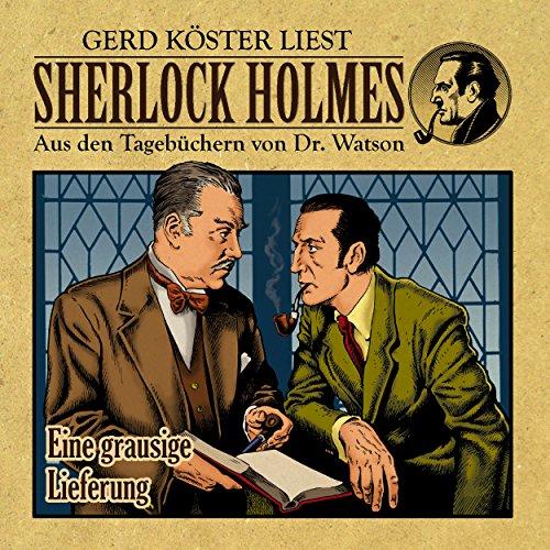 Eine grausige Lieferung (Sherlock Holmes : Aus den Tagebüchern von Dr. Watson) (Lieferung Bei)