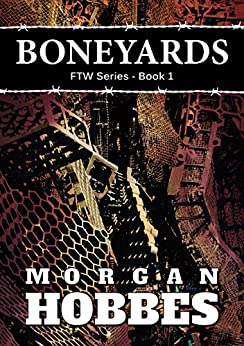 Boneyards: FTW Series - Book 1 by [Hobbes, Morgan]