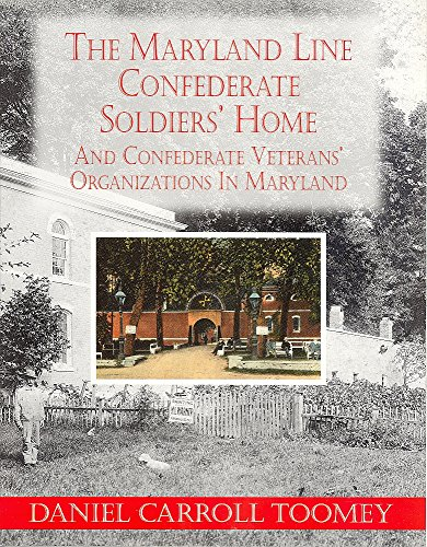 Maryland Line Confederate Soldiers' Home and Confederate Veterans' Organizations in Maryland