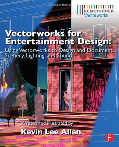 Pdf Arts Vectorworks for Entertainment Design: Using Vectorworks to Design and Document Scenery, Lighting, and Sound