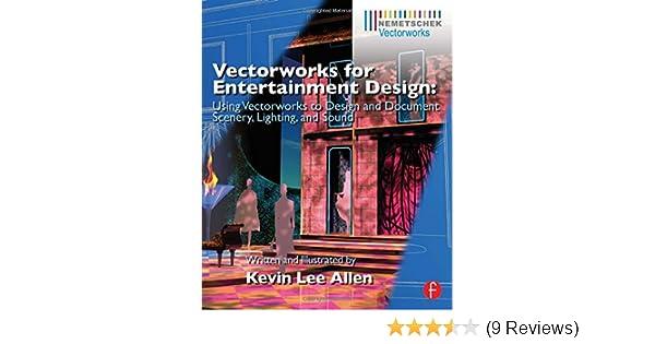 Vectorworks for entertainment design using vectorworks to design