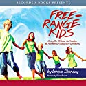 Free Range Kids: Giving Our Children the Freedom We Had Without Going Nuts with Worry Audiobook by Lenore Skenazy Narrated by Susan Bennett