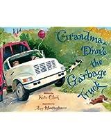 Grandma Drove the Garbage Truck