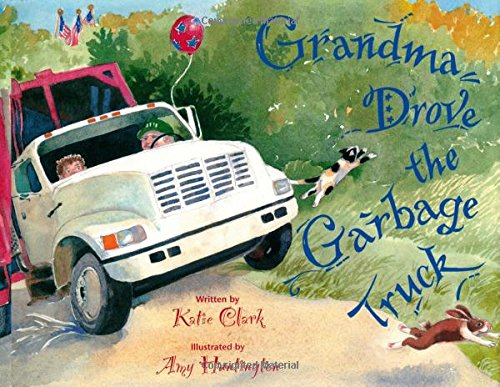 Grandma Drove the Garbage Truck ()