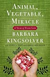 img - for Animal, Vegetable, Miracle: A Year of Food Life by Barbara Kingsolver (2007-05-01) book / textbook / text book