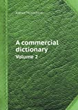 A Commercial Dictionary Volume 2, Joshua Montefiore, 551841949X