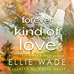 A Forever Kind of Love: Choices Series Book 2 | Ellie Wade