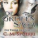 Die Träne der Wüste (Die Greifen-Saga 2) Hörbuch von C. M. Spoerri Gesprochen von: Marlene Rauch