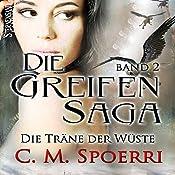 Die Träne der Wüste (Die Greifen-Saga 2) | C. M. Spoerri