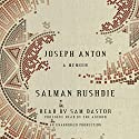 Joseph Anton: A Memoir Audiobook by Salman Rushdie Narrated by Sam Dastor, Salman Rushdie