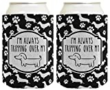 Dachshund Gifts I'm Always Tripping Over My Wiener Dog Art Dachshund Lover Gifts for Dachshund Lovers Dachshund Gag Gifts 2 Pack Can Coolie Drink Coolers Coolies Black