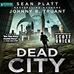 Dead City, Book 1 | Sean Platt,Johnny B. Truant