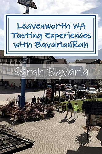 Download for free Leavenworth WA Tasting Experiences with BavarianRah: A local's perspective and frequent recommendations
