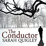 The Conductor | Sarah Quigley